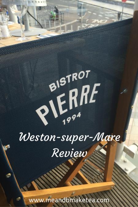 Bistro Pierre weston super mare reviews family friendly childrens menu